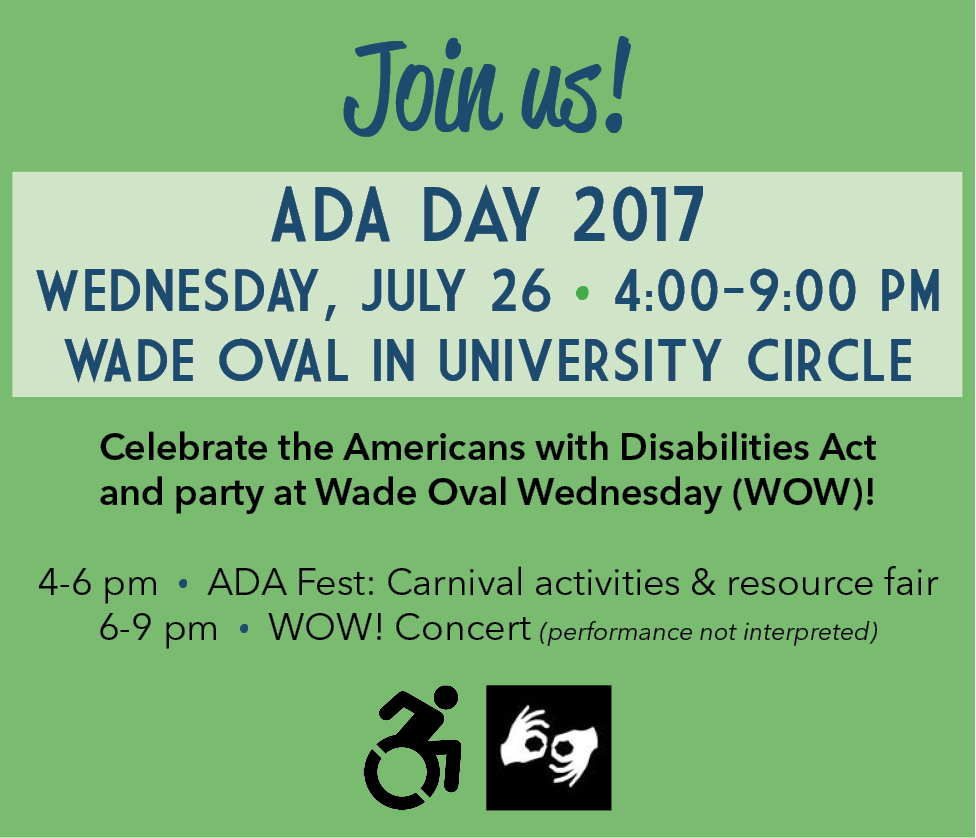 Join us for ADA Day on July 26 at Wade Oval in University Circle. ADA Fest begins at 4:00 pm and the concert begins at 6:00 pm.